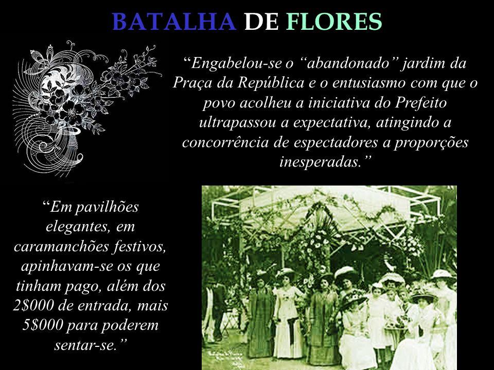 BATALHA DE FLORES Engabelou-se o abandonado jardim da Praça da República e o entusiasmo com que o povo acolheu a iniciativa do Prefeito ultrapassou a
