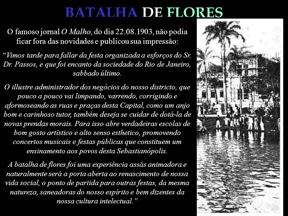BATALHA DE FLORES A comissão julgadora resolveu declarar hors concours os carros das famílias dos Srs. Presidente da República e Prefeito Municipal e