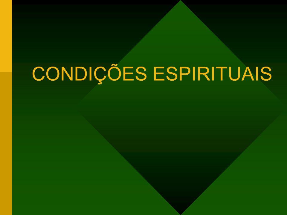 CONDIÇÕES ESPIRITUAIS