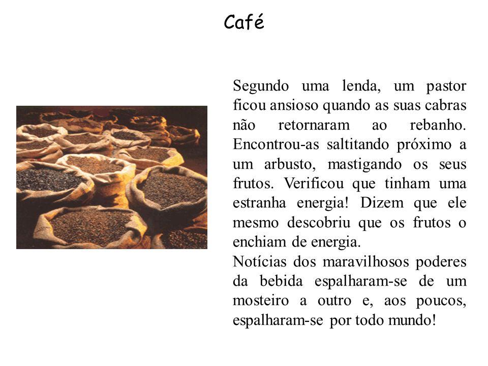 Café Segundo uma lenda, um pastor ficou ansioso quando as suas cabras não retornaram ao rebanho.