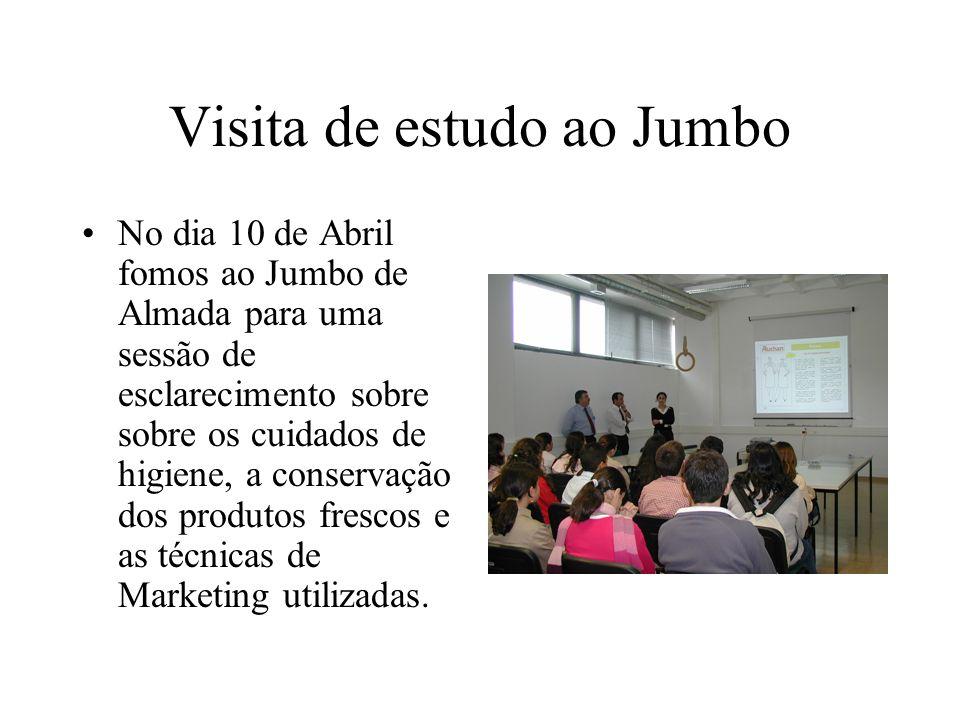 Visita de estudo ao Jumbo No dia 10 de Abril fomos ao Jumbo de Almada para uma sessão de esclarecimento sobre sobre os cuidados de higiene, a conservação dos produtos frescos e as técnicas de Marketing utilizadas.