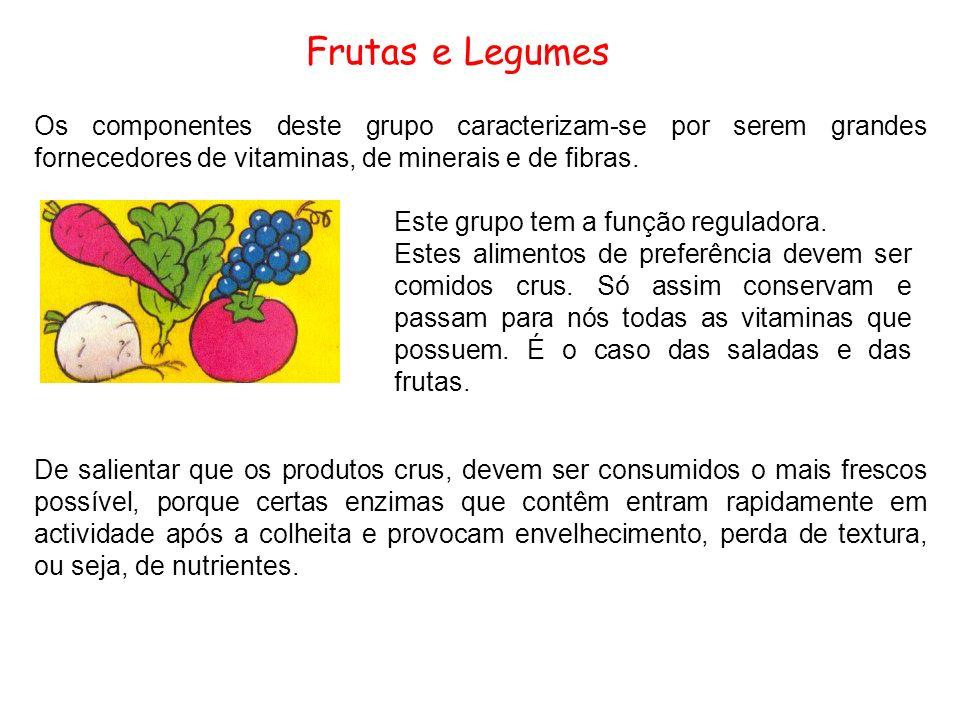 Frutas e Legumes Este grupo tem a função reguladora.