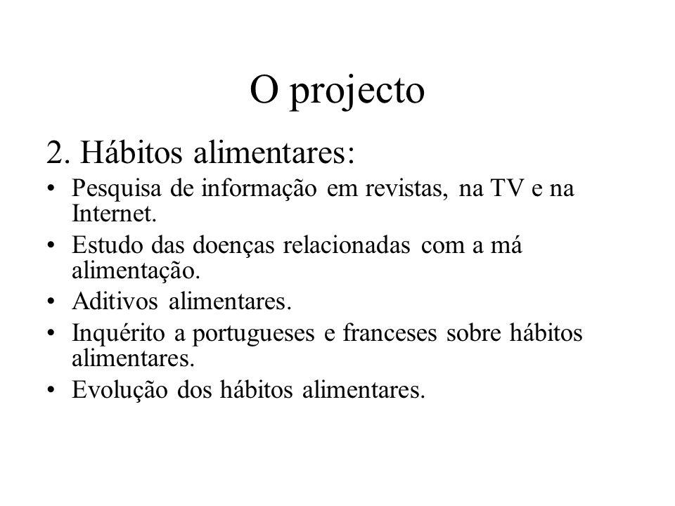 O projecto O projecto trata dois temas centrais: 1. A rotulagem –Comparação de rótulos portugueses e estrangeiros.