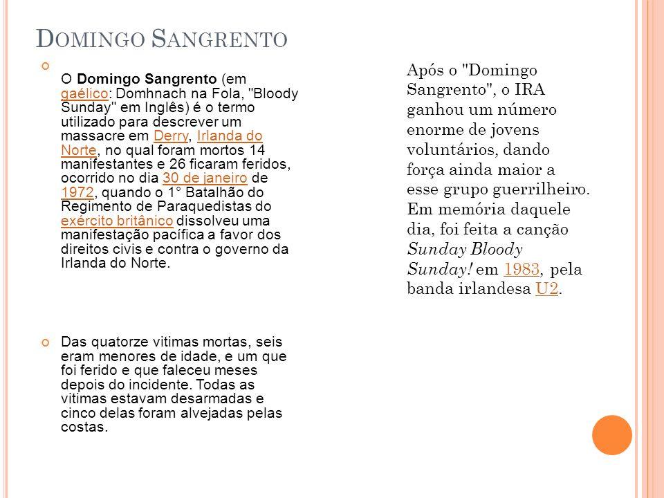 D OMINGO S ANGRENTO O Domingo Sangrento (em gaélico: Domhnach na Fola,