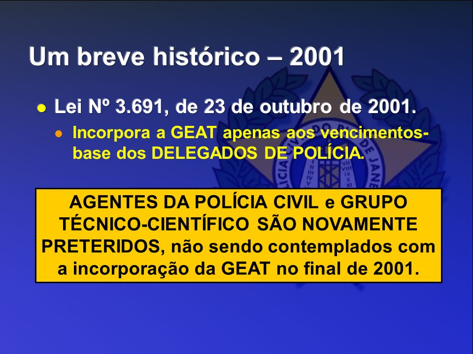 AGENTES DA POLÍCIA CIVIL e GRUPO TÉCNICO-CIENTÍFICO SÃO NOVAMENTE PRETERIDOS, não sendo contemplados com a incorporação da GEAT no final de 2001.
