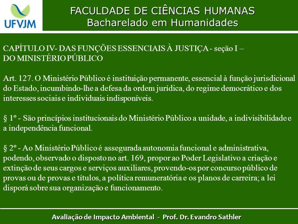 FACULDADE DE CIÊNCIAS HUMANAS Bacharelado em Humanidades Avaliação de Impacto Ambiental - Prof. Dr. Evandro Sathler CAPÍTULO IV- DAS FUNÇÕES ESSENCIAI