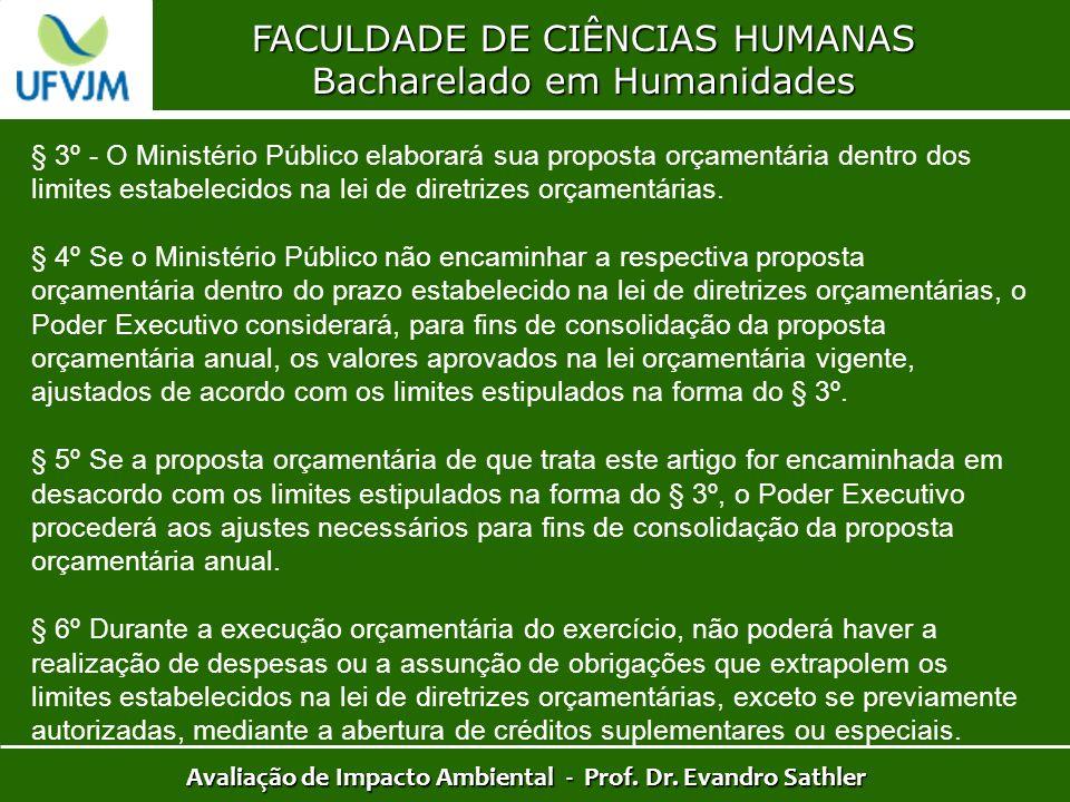 FACULDADE DE CIÊNCIAS HUMANAS Bacharelado em Humanidades Avaliação de Impacto Ambiental - Prof. Dr. Evandro Sathler § 3º - O Ministério Público elabor