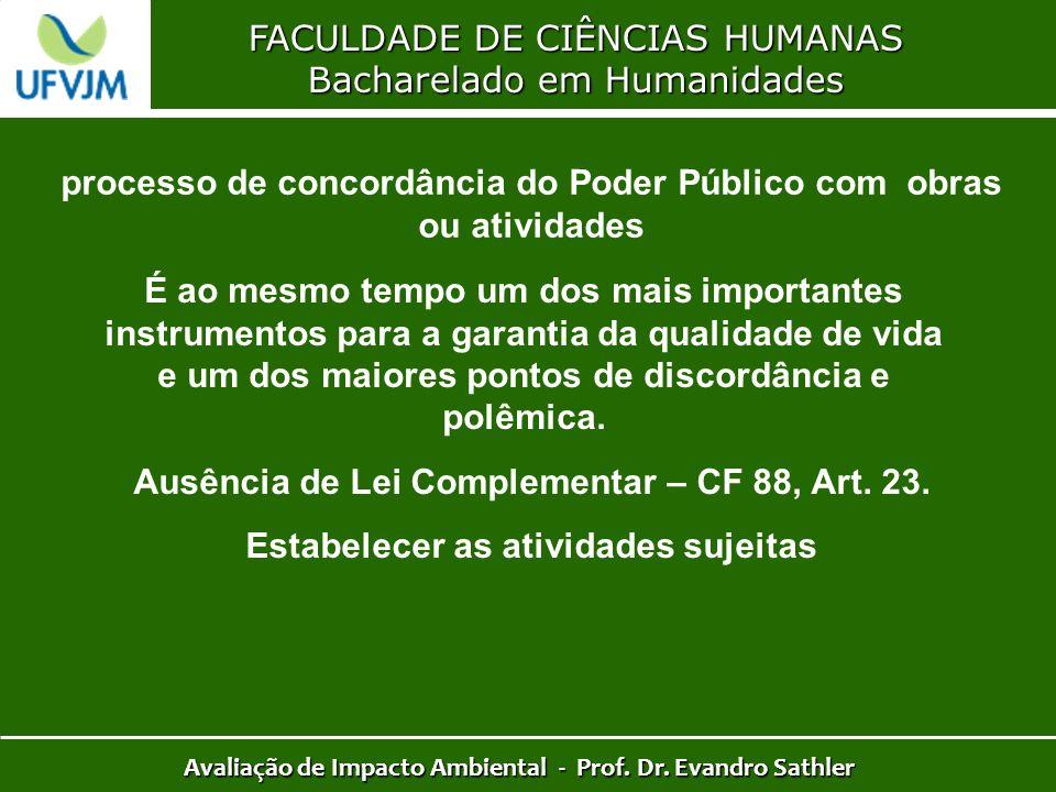FACULDADE DE CIÊNCIAS HUMANAS Bacharelado em Humanidades Avaliação de Impacto Ambiental - Prof. Dr. Evandro Sathler processo de concordância do Poder