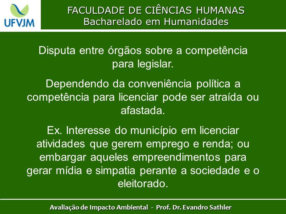 FACULDADE DE CIÊNCIAS HUMANAS Bacharelado em Humanidades Avaliação de Impacto Ambiental - Prof. Dr. Evandro Sathler Disputa entre órgãos sobre a compe