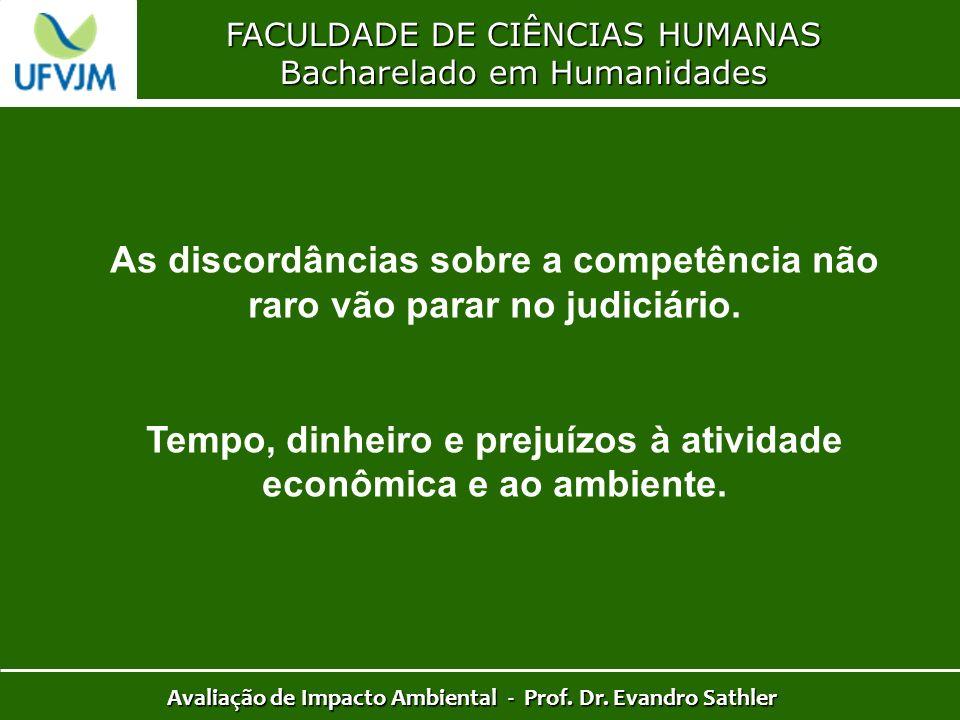 FACULDADE DE CIÊNCIAS HUMANAS Bacharelado em Humanidades Avaliação de Impacto Ambiental - Prof. Dr. Evandro Sathler As discordâncias sobre a competênc