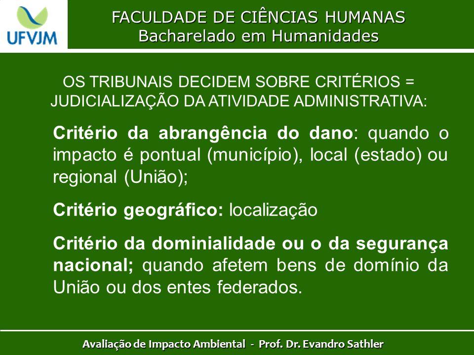 FACULDADE DE CIÊNCIAS HUMANAS Bacharelado em Humanidades Avaliação de Impacto Ambiental - Prof. Dr. Evandro Sathler OS TRIBUNAIS DECIDEM SOBRE CRITÉRI
