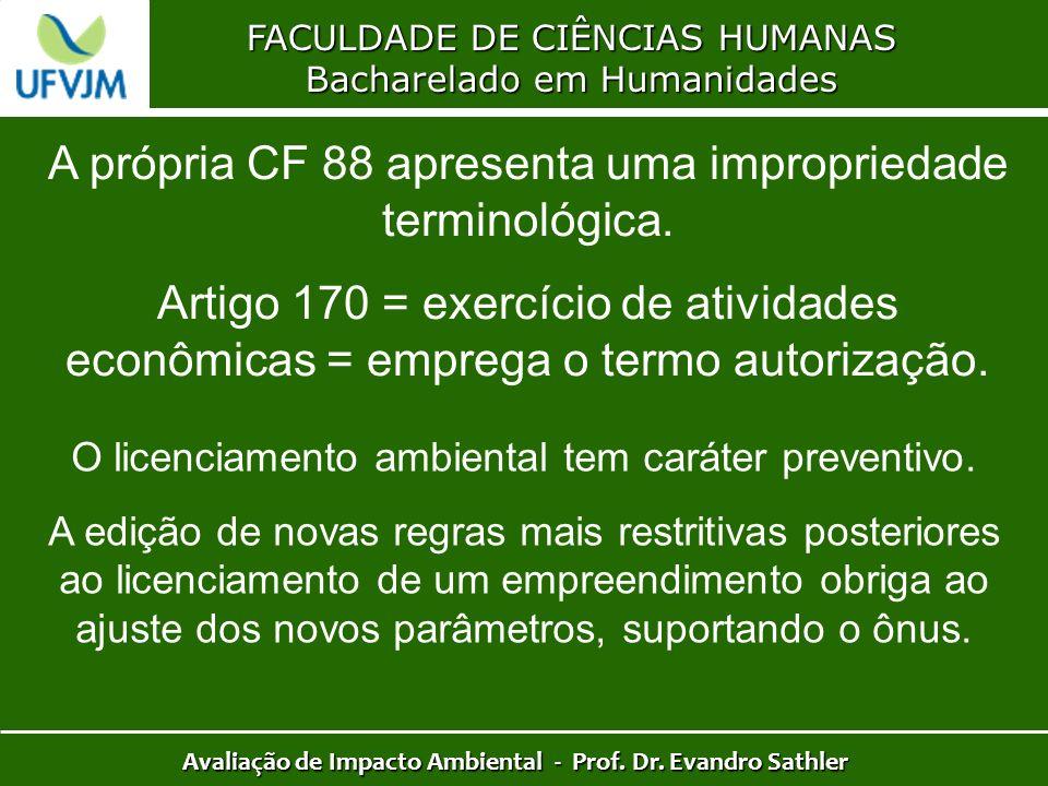 FACULDADE DE CIÊNCIAS HUMANAS Bacharelado em Humanidades Avaliação de Impacto Ambiental - Prof. Dr. Evandro Sathler A própria CF 88 apresenta uma impr