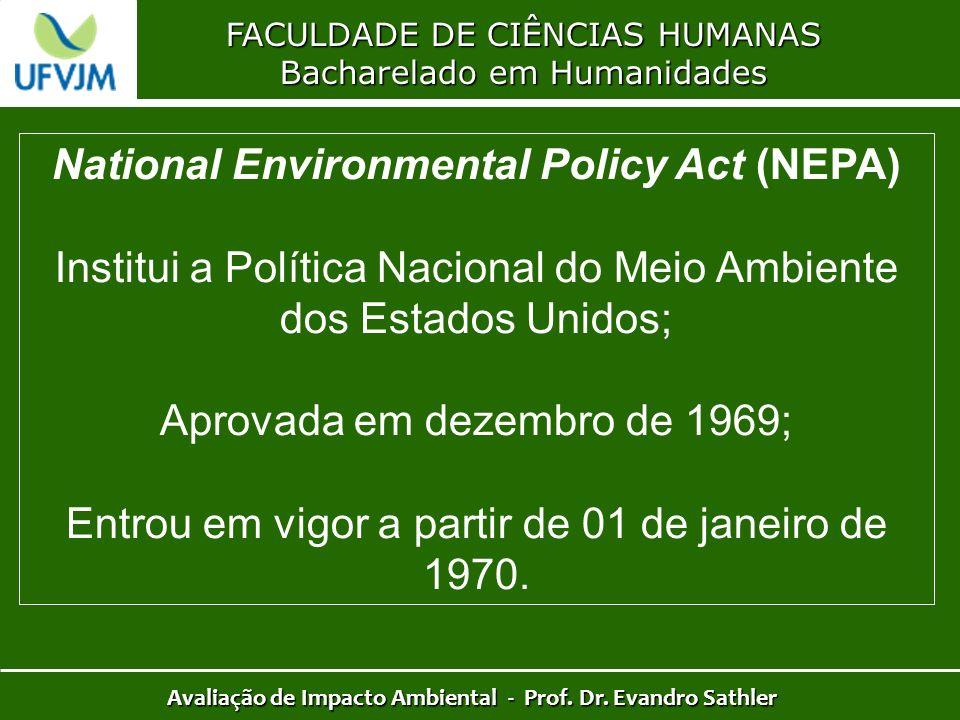FACULDADE DE CIÊNCIAS HUMANAS Bacharelado em Humanidades Avaliação de Impacto Ambiental - Prof. Dr. Evandro Sathler National Environmental Policy Act