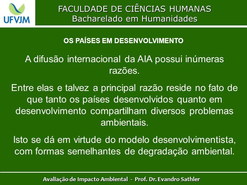 FACULDADE DE CIÊNCIAS HUMANAS Bacharelado em Humanidades Avaliação de Impacto Ambiental - Prof. Dr. Evandro Sathler OS PAÍSES EM DESENVOLVIMENTO A dif