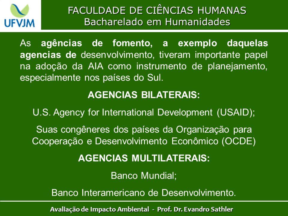 FACULDADE DE CIÊNCIAS HUMANAS Bacharelado em Humanidades Avaliação de Impacto Ambiental - Prof. Dr. Evandro Sathler As agências de fomento, a exemplo