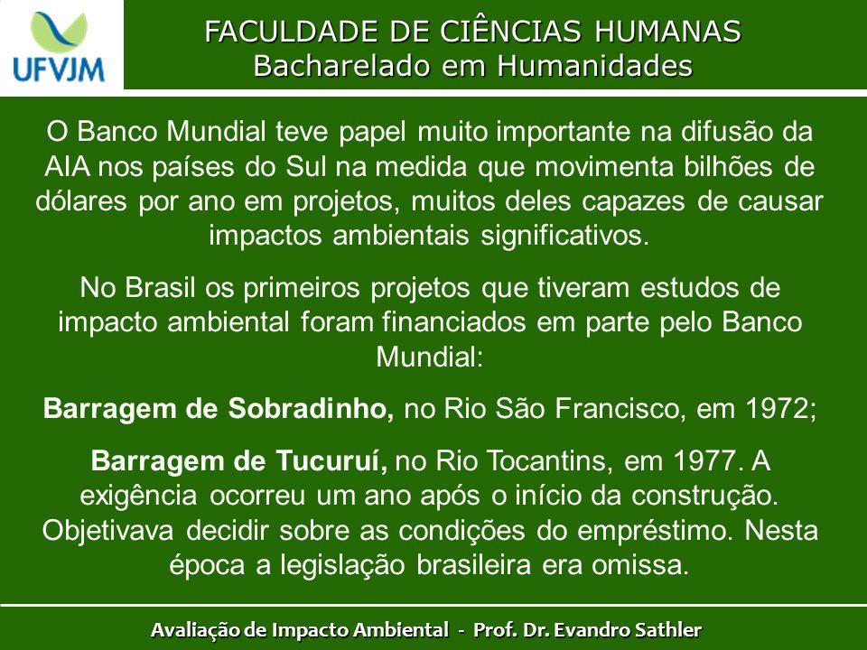 FACULDADE DE CIÊNCIAS HUMANAS Bacharelado em Humanidades Avaliação de Impacto Ambiental - Prof. Dr. Evandro Sathler O Banco Mundial teve papel muito i
