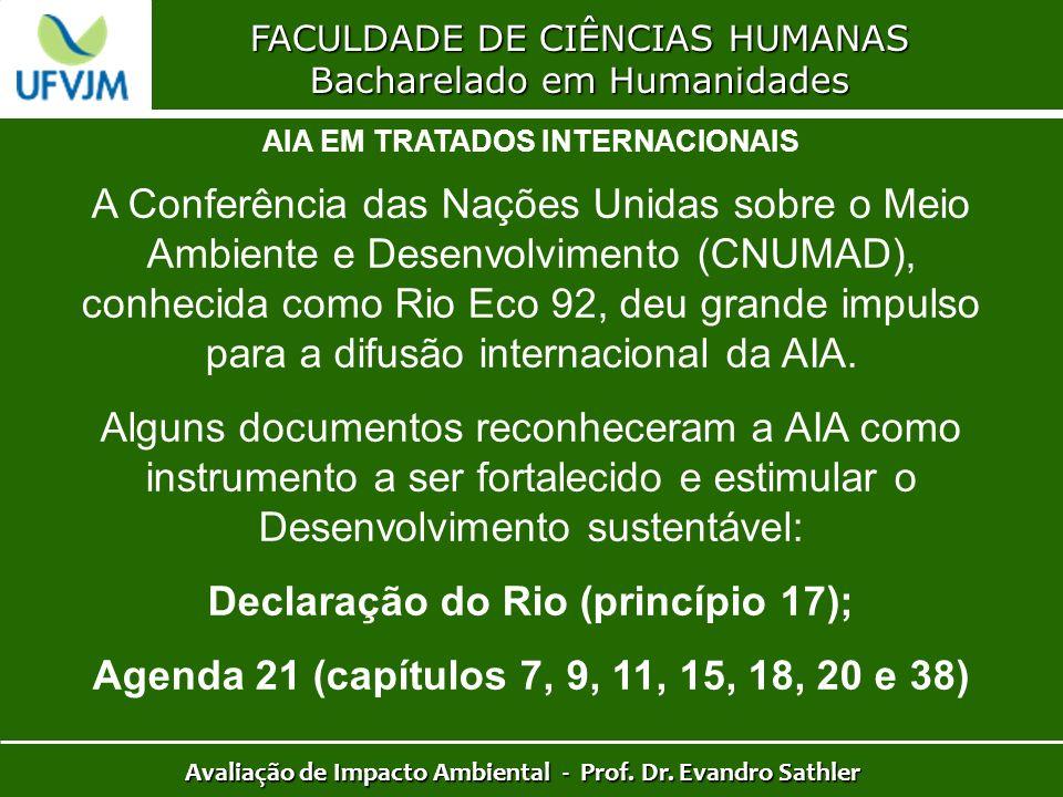 FACULDADE DE CIÊNCIAS HUMANAS Bacharelado em Humanidades Avaliação de Impacto Ambiental - Prof. Dr. Evandro Sathler A Conferência das Nações Unidas so