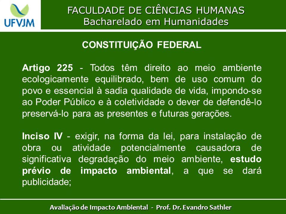 FACULDADE DE CIÊNCIAS HUMANAS Bacharelado em Humanidades Avaliação de Impacto Ambiental - Prof. Dr. Evandro Sathler CONSTITUIÇÃO FEDERAL Artigo 225 -
