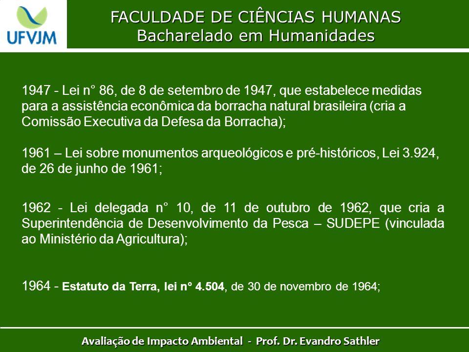 FACULDADE DE CIÊNCIAS HUMANAS Bacharelado em Humanidades Avaliação de Impacto Ambiental - Prof. Dr. Evandro Sathler 1947 - Lei n° 86, de 8 de setembro