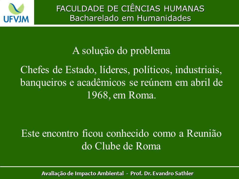 FACULDADE DE CIÊNCIAS HUMANAS Bacharelado em Humanidades Avaliação de Impacto Ambiental - Prof. Dr. Evandro Sathler A solução do problema Chefes de Es