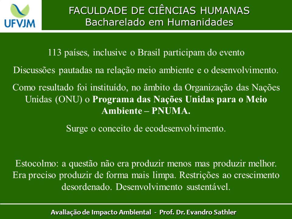 FACULDADE DE CIÊNCIAS HUMANAS Bacharelado em Humanidades Avaliação de Impacto Ambiental - Prof. Dr. Evandro Sathler 113 países, inclusive o Brasil par