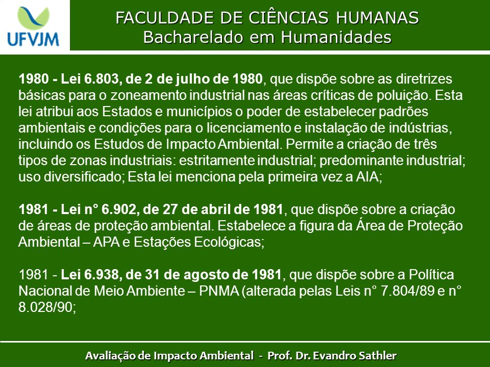 FACULDADE DE CIÊNCIAS HUMANAS Bacharelado em Humanidades Avaliação de Impacto Ambiental - Prof. Dr. Evandro Sathler 1980 - Lei 6.803, de 2 de julho de