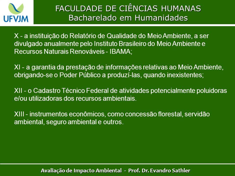 FACULDADE DE CIÊNCIAS HUMANAS Bacharelado em Humanidades Avaliação de Impacto Ambiental - Prof. Dr. Evandro Sathler X - a instituição do Relatório de