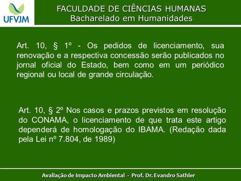 FACULDADE DE CIÊNCIAS HUMANAS Bacharelado em Humanidades Avaliação de Impacto Ambiental - Prof. Dr. Evandro Sathler Art. 10, § 1º - Os pedidos de lice
