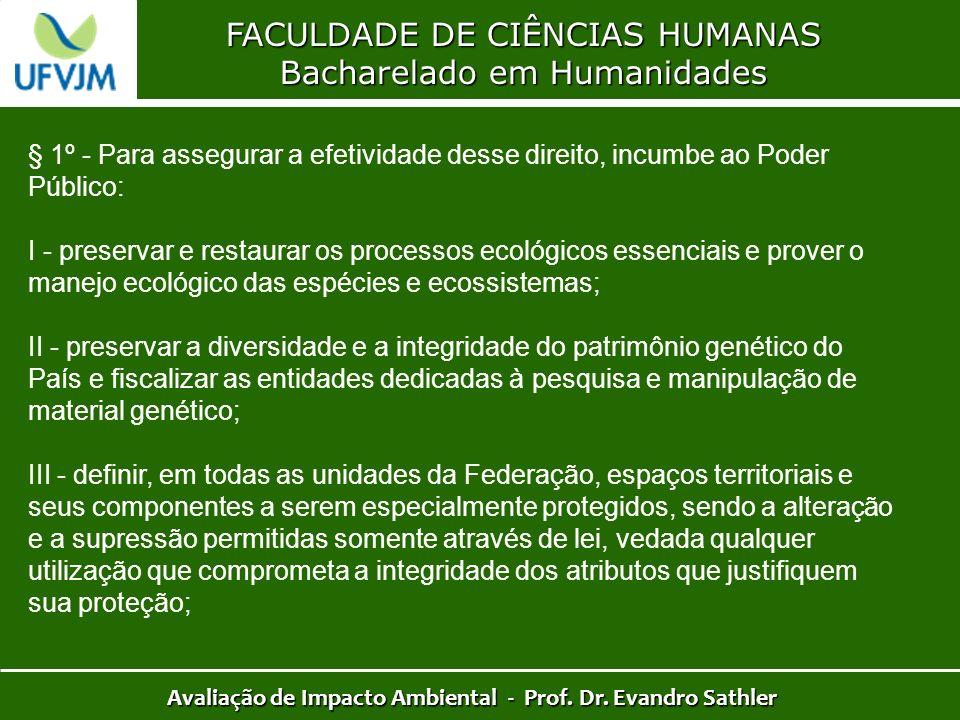 FACULDADE DE CIÊNCIAS HUMANAS Bacharelado em Humanidades Avaliação de Impacto Ambiental - Prof. Dr. Evandro Sathler § 1º - Para assegurar a efetividad