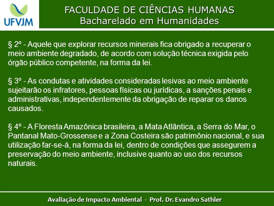 FACULDADE DE CIÊNCIAS HUMANAS Bacharelado em Humanidades Avaliação de Impacto Ambiental - Prof. Dr. Evandro Sathler § 2º - Aquele que explorar recurso