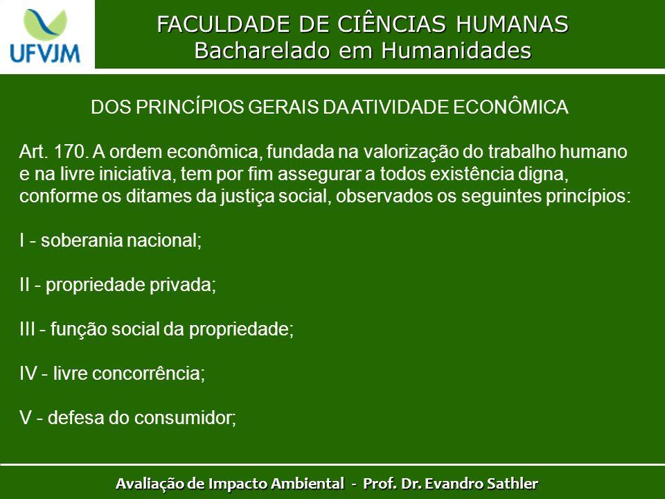 FACULDADE DE CIÊNCIAS HUMANAS Bacharelado em Humanidades Avaliação de Impacto Ambiental - Prof. Dr. Evandro Sathler DOS PRINCÍPIOS GERAIS DA ATIVIDADE