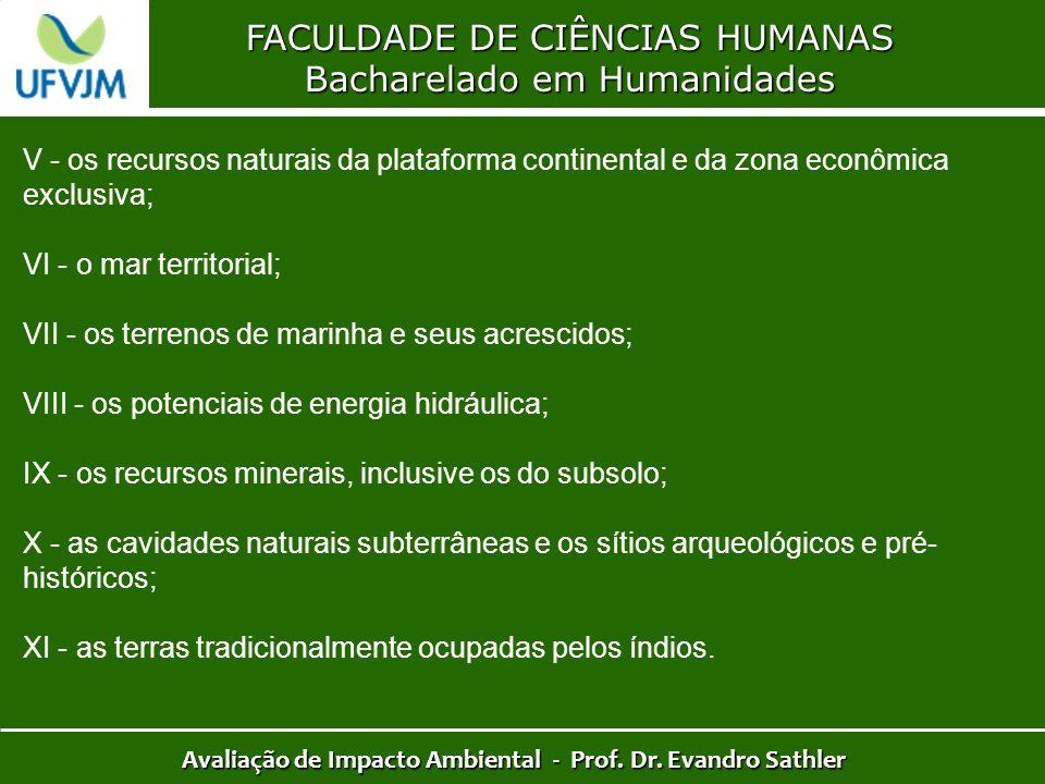 FACULDADE DE CIÊNCIAS HUMANAS Bacharelado em Humanidades Avaliação de Impacto Ambiental - Prof. Dr. Evandro Sathler V - os recursos naturais da plataf