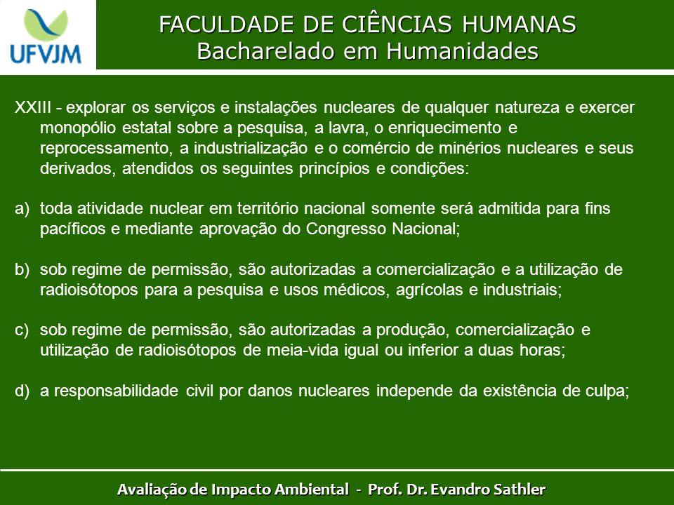 FACULDADE DE CIÊNCIAS HUMANAS Bacharelado em Humanidades Avaliação de Impacto Ambiental - Prof. Dr. Evandro Sathler XXIII - explorar os serviços e ins