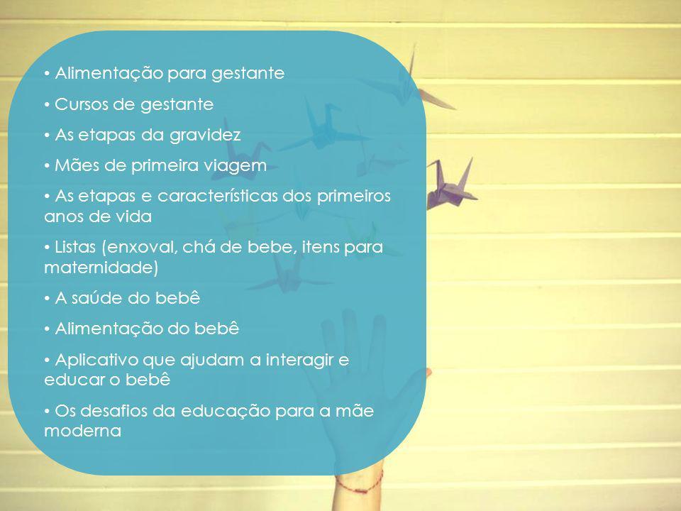 Alimentação para gestante Cursos de gestante As etapas da gravidez Mães de primeira viagem As etapas e características dos primeiros anos de vida List