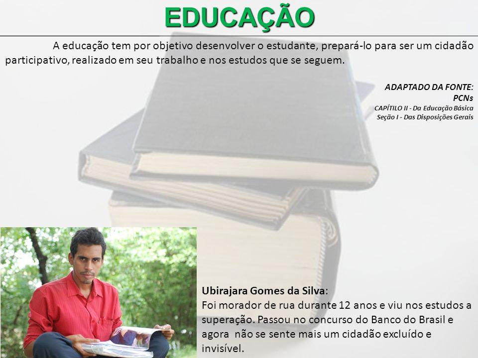 EDUCAÇÃO A educação tem por objetivo desenvolver o estudante, prepará-lo para ser um cidadão participativo, realizado em seu trabalho e nos estudos qu