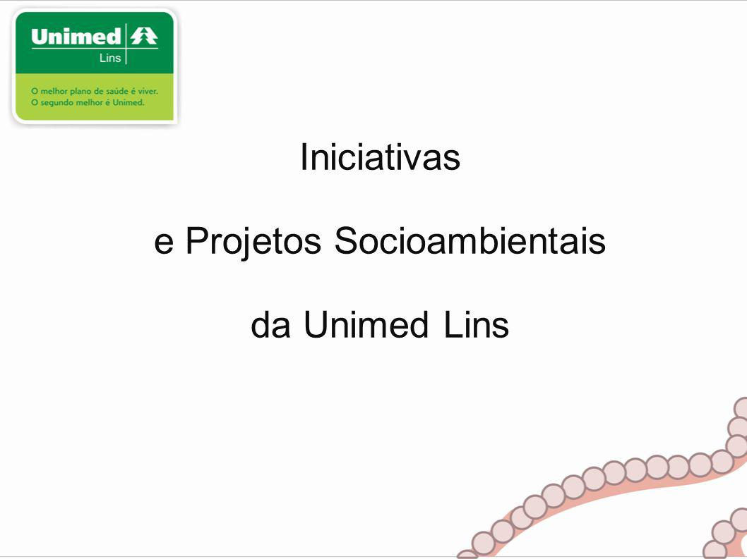 Iniciativas e Projetos Socioambientais da Unimed Lins
