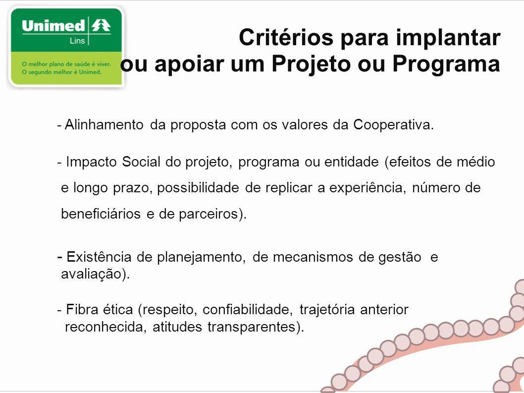 Critérios para implantar ou apoiar um Projeto ou Programa - Alinhamento da proposta com os valores da Cooperativa.