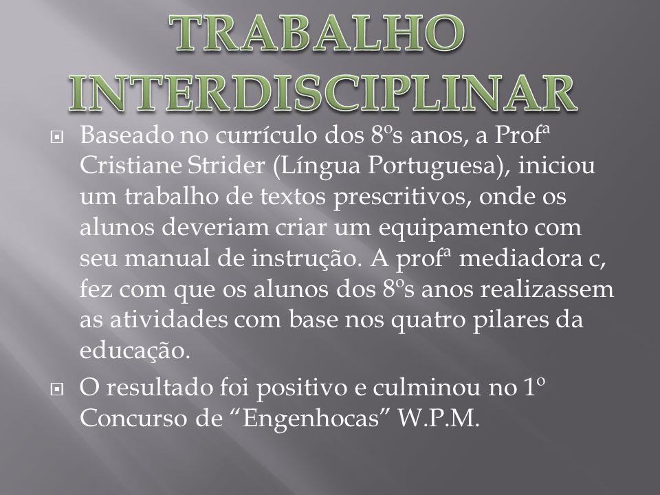 Baseado no currículo dos 8ºs anos, a Profª Cristiane Strider (Língua Portuguesa), iniciou um trabalho de textos prescritivos, onde os alunos deveriam