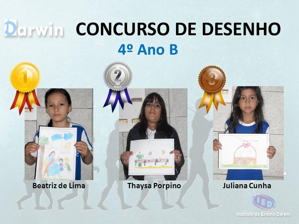 CONCURSO DE DESENHO 4º Ano B Juliana CunhaThaysa PorpinoBeatriz de Lima