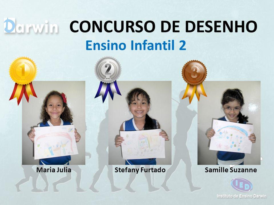 CONCURSO DE DESENHO Ensino Infantil 2 Samille SuzanneStefany FurtadoMaria Julia