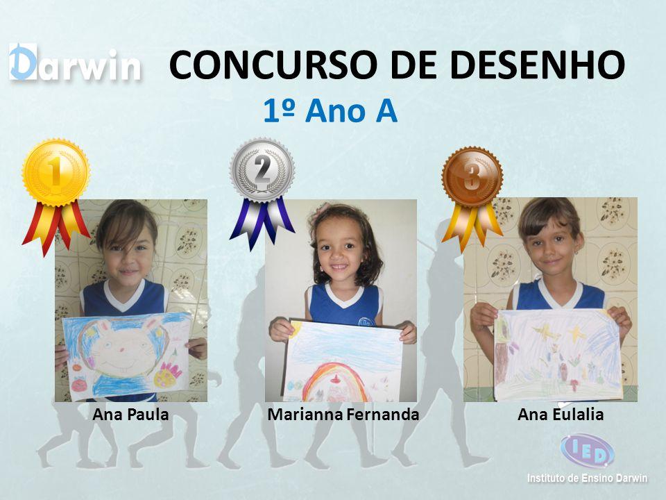 CONCURSO DE DESENHO 1º Ano A Ana EulaliaMarianna FernandaAna Paula