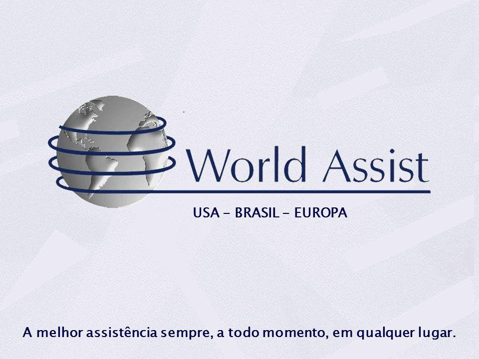 USA - BRASIL - EUROPA A melhor assistência sempre, a todo momento, em qualquer lugar.