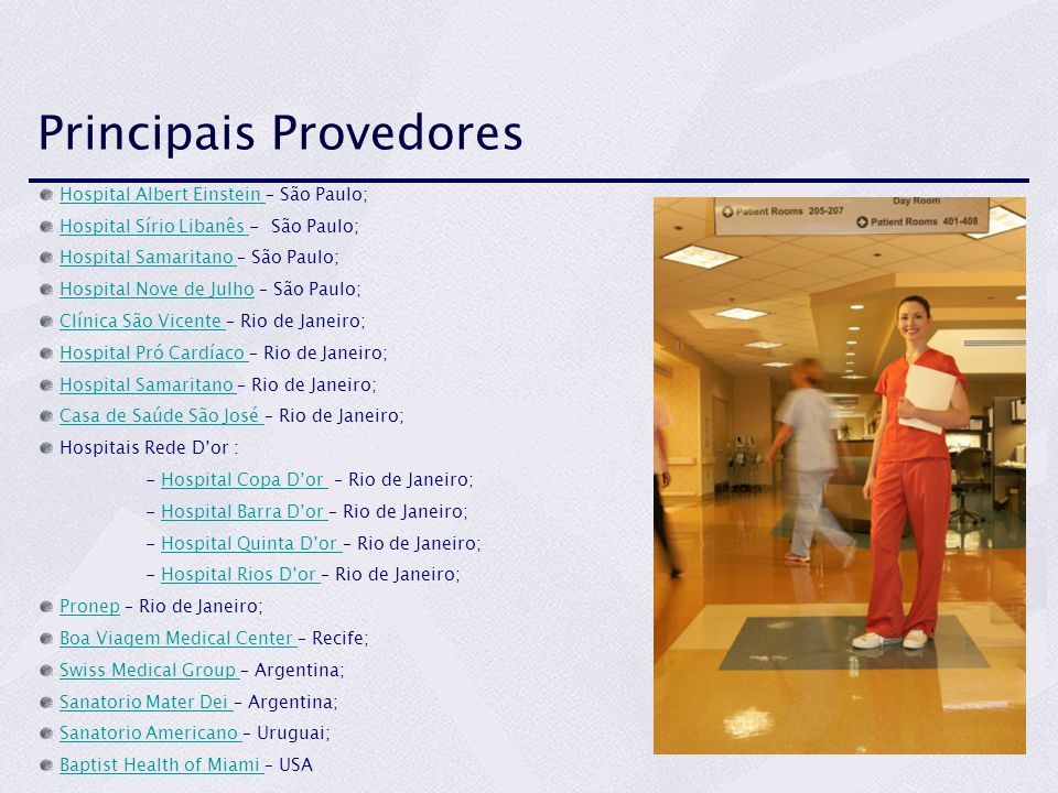 Hospital Albert Einstein – São Paulo;Hospital Albert Einstein Hospital Sírio Libanês - São Paulo;Hospital Sírio Libanês Hospital Samaritano – São Paul