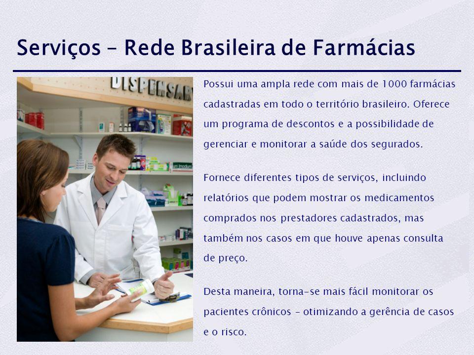 Serviços – Rede Brasileira de Farmácias Possui uma ampla rede com mais de 1000 farmácias cadastradas em todo o território brasileiro. Oferece um progr
