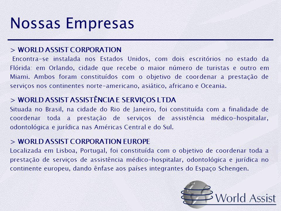 Nossas Empresas > WORLD ASSIST CORPORATION Encontra-se instalada nos Estados Unidos, com dois escritórios no estado da Flórida: em Orlando, cidade que recebe o maior número de turistas e outro em Miami.