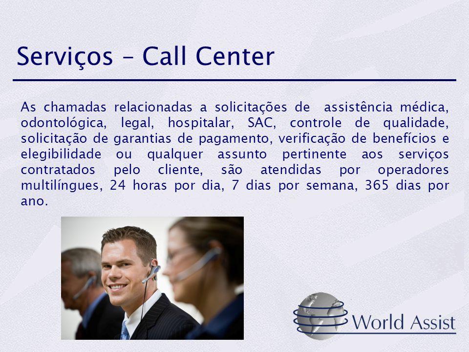 Serviços – Call Center As chamadas relacionadas a solicitações de assistência médica, odontológica, legal, hospitalar, SAC, controle de qualidade, sol