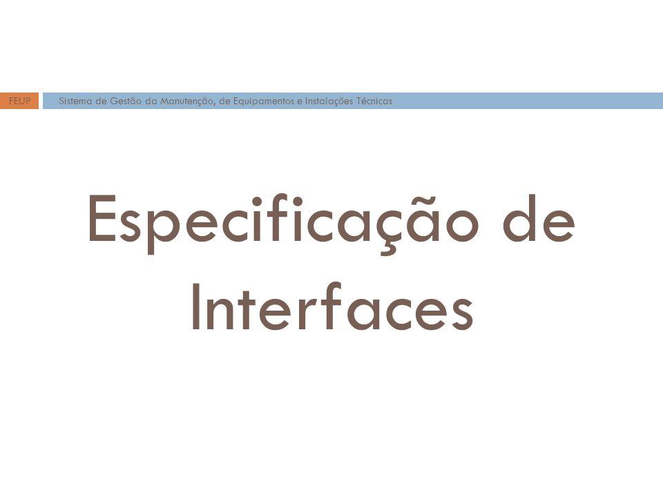Especificação de Interfaces Sistema de Gestão da Manutenção, de Equipamentos e Instalações TécnicasFEUP