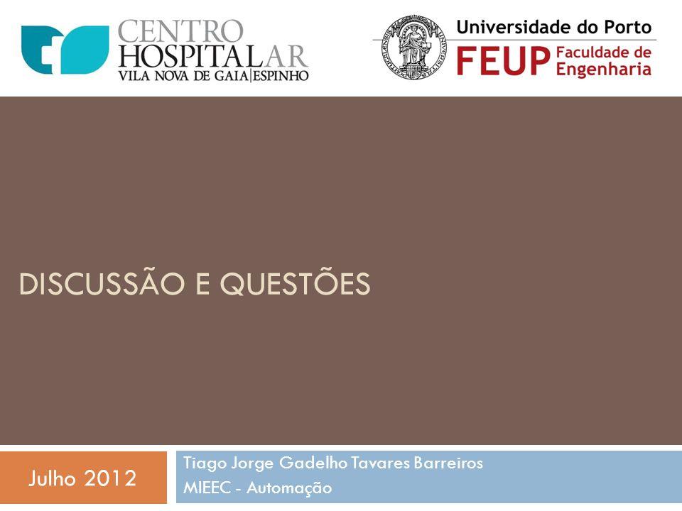 DISCUSSÃO E QUESTÕES Tiago Jorge Gadelho Tavares Barreiros MIEEC - Automação Julho 2012