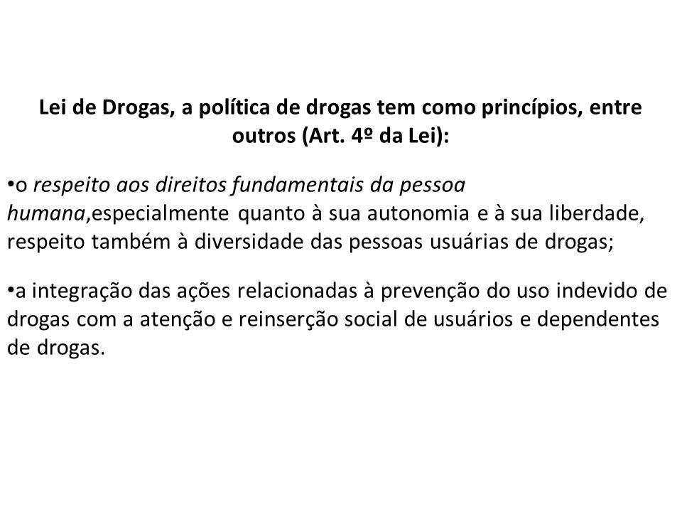 Lei de Drogas, a política de drogas tem como princípios, entre outros (Art.