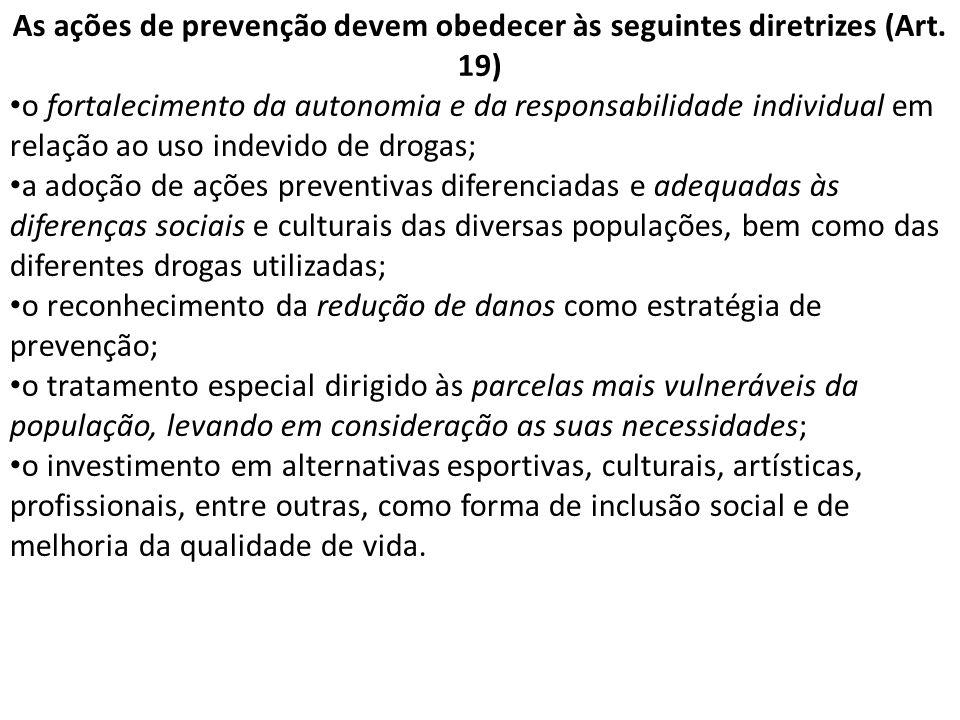 As ações de prevenção devem obedecer às seguintes diretrizes (Art.